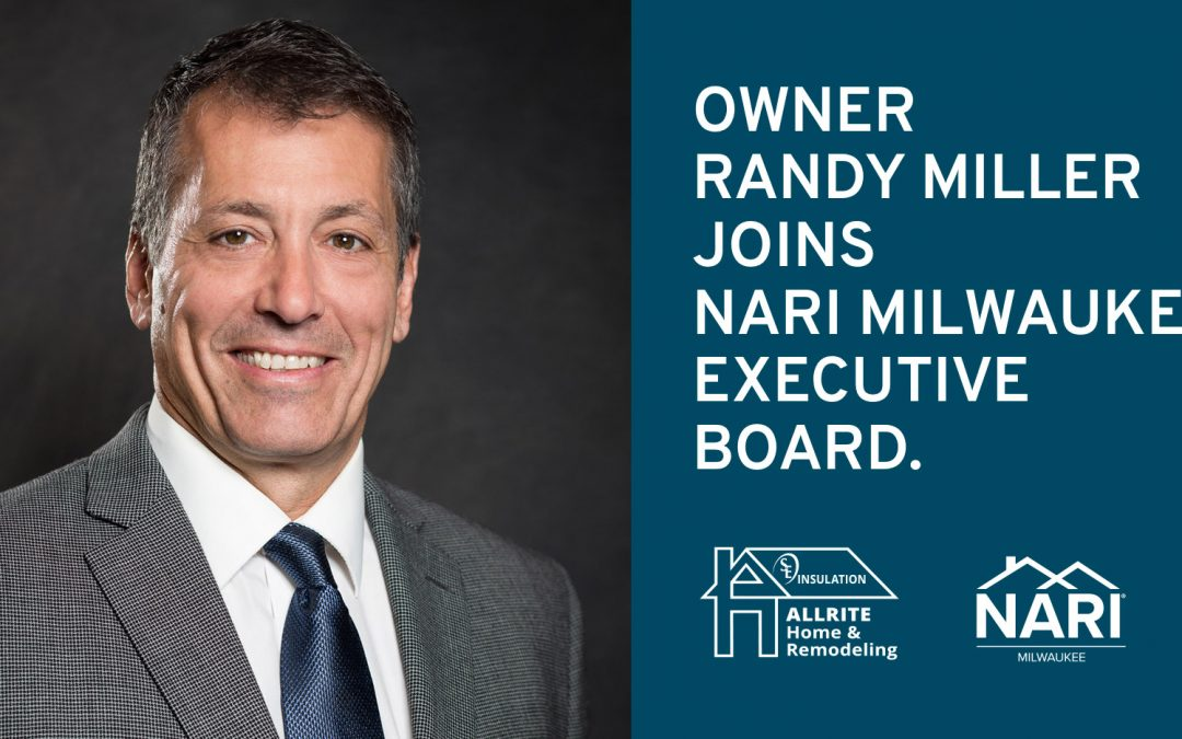 Allrite and S & E Owner Randy Miller Joins NARI Milwaukee Executive Board