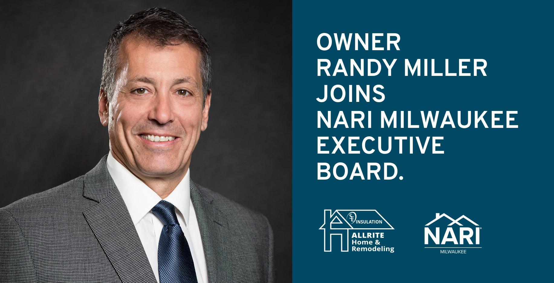 Randy Miller, Owner of Allrite Home & Remodeling joins NARI Milwaukee Executive Board, serving as Treasurer.